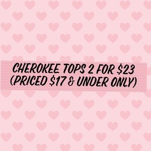 Cherokee Brand Tops 2 for $23.( $ 17 and Under)